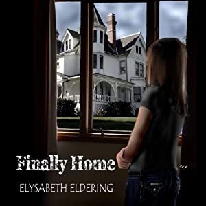 Finally Home | [Elysabeth Eldering]
