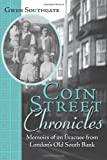Gwen Southgate Coin Street Chronicles: Memoirs of an Evacuee from London's Old South Bank