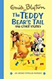 Enid Blyton The Teddy Bear's Tail (Enid Blyton's Popular Rewards Series II) (Enid Blyton's Popular Rewards Series 2)