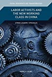 img - for Labor Activists and the New Working Class in China: Strike Leaders' Struggles (Social Movements and Transformation) book / textbook / text book