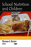 School Nutrition and Children Front Cover