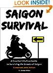 Saigon Survival (Vietnam Travel Guide...