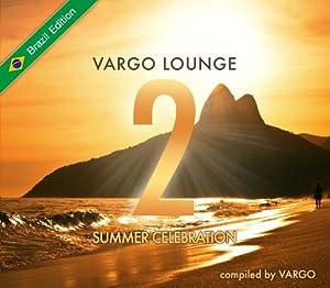 Vargo Lounge - Summer Celebration 2 (Brazil Edition)