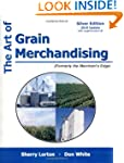 The Art of Grain Merchandising: Silve...