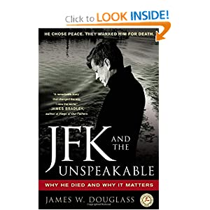 JFK and the Unspeakable: Why He Died and Why It Matters by James W. Douglass