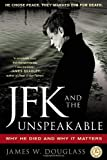 img - for JFK and the Unspeakable: Why He Died and Why It Matters book / textbook / text book