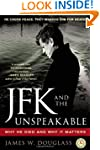 JFK and the Unspeakable: Why He Died...