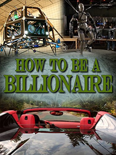 How to Be a Billionaire: What Would You Do With A Billion Dollars?