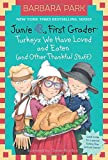 Junie B., First Grader: Turkeys We Have Loved and Eaten (and Other Thankful Stuff) (Junie B. Jones) (A Stepping Stone Book(TM))
