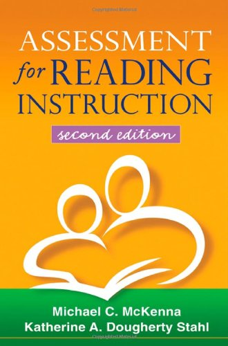 Assessment for Reading Instruction, Second Edition (Solving Problems in the Teaching of Literacy)