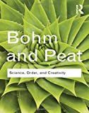 Science, Order and Creativity. Routledge. 2010. (041558485X) by BOHM, DAVID; PEAT, F. DAVID.