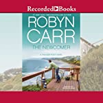 The Newcomer: Thunder Point, Book 2 (       UNABRIDGED) by Robyn Carr Narrated by Therese Plummer