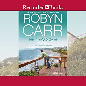 The Newcomer: Thunder Point, Book 2 | [Robyn Carr]