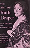 THE ART OF RUTH DRAPER. Her Dramas and Character. With a Memoir by Morton Dauwen Zabel.
