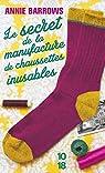 Le secret de la manufacture de chaussettes inusables par Annie Barrows