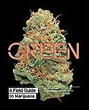 Green: A Field Guide to Marijuana
