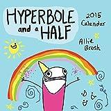 Hyperbole and a Half 2015 Wall Calendar (Calendars 2015)