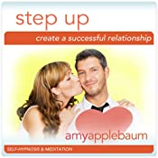 Step Up: Create a Successful Relationship (Self-Hypnosis & Meditation): Build Trust with Your Partner | [Amy Applebaum]