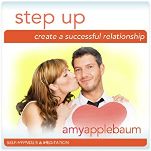 Step Up: Create a Successful Relationship (Self-Hypnosis & Meditation) Speech
