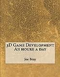 3D Game Development An houre a day
