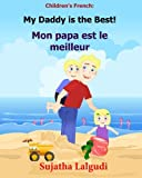img - for Children's French Book: My Daddy is the Best. Mon papa est le meilleur: Children's Picture Book English-French (Bilingual Edition). Kids French book. ... for children) (Volume 7) (French Edition) book / textbook / text book