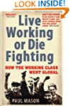 Live Working or Die Fighting: How The...