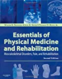 img - for Essentials of Physical Medicine and Rehabilitation, 2e (Frontera, Essentials of Physical Medicine and Rehabilitation) book / textbook / text book