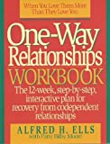 img - for One-Way Relationships Workbook: The 12-Week, Step-By-Step, Interactive for Recovery from Codependent Relationships by Ells, Alfred (1992) Paperback book / textbook / text book
