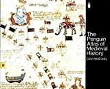 The Penguin Atlas of Medieval History (Hist Atlas) (0140511520) by McEvedy, Colin