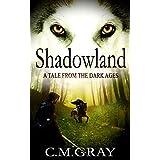Shadowland ~ C.M. Gray