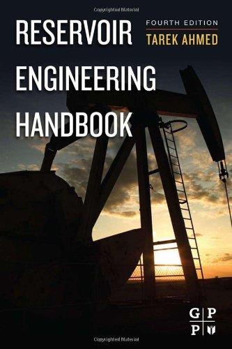 Reservoir Engineering Handbook, Fourth Edition