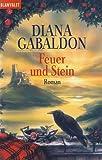 Feuer und Stein: Roman: Band 1 der Highland-Saga - Diana Gabaldon