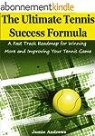 The Ultimate Tennis Success Formula:...
