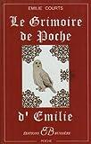 echange, troc Emilie Courts - Le Grimoire de Poche d'Emilie