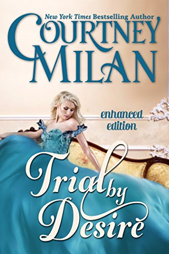 Courtney Milan - Trial by Desire (A Carhart Series Novel) (Entangled Edge)