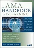 The AMA handbook of e-learning :  effective design, implementation, and technology solutions /