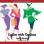 Ladies with Options | Cynthia Hartwick