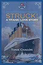 Struck! by Tonie Chacon