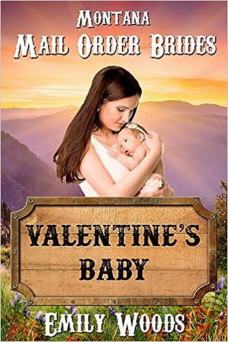 Mail Order Bride: Valentine's Baby (Montana Mail Order Brides Book 3)