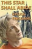 This Star Shall Abide (0615348343) by Engdahl, Sylvia