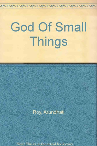 The two opposing forces in the god of small things a novel by anundhuti roy