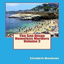 The San Diego Homeless Murders, Book 2 (       UNABRIDGED) by Elizabeth Meadows Narrated by Herbert Meadows