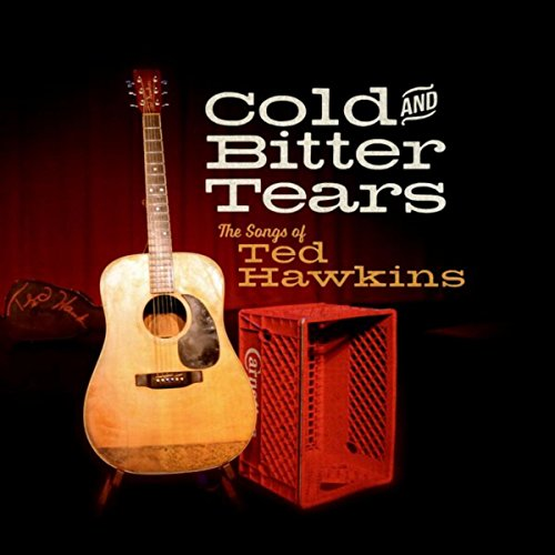 VA-Cold And Bitter Tears The Songs Of Ted Hawkins-2015-404 Download