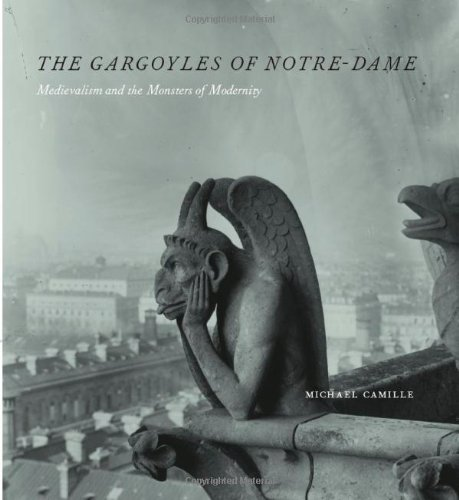 Gargoyles of Notre-Dame: Medievalism and the Monsters of Modernity