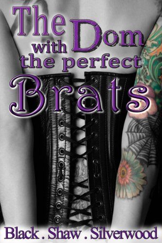 The Dom with the Perfect Brats (Badass Brats) by Leia Shaw