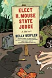 img - for Elect H. Mouse State Judge: A Novel book / textbook / text book