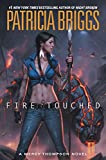 Fire Touched: A Mercy Thompson Novel