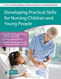 img - for Developing Practical Skills for Nursing Children and Young People book / textbook / text book