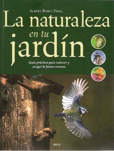 La naturaleza en tu jardín: Guía práctica para conocer y acoger la fauna cercana