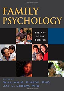 Family Psychology: The Art of the Science (Oxford Series in Clinical Psychology)